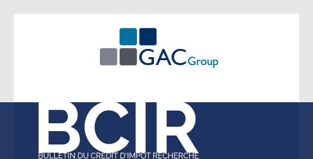 Le Bulletin du Crédit d'Impôt Recherche (BCIR) - GAC GROUP